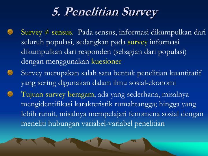 5. Penelitian Survey