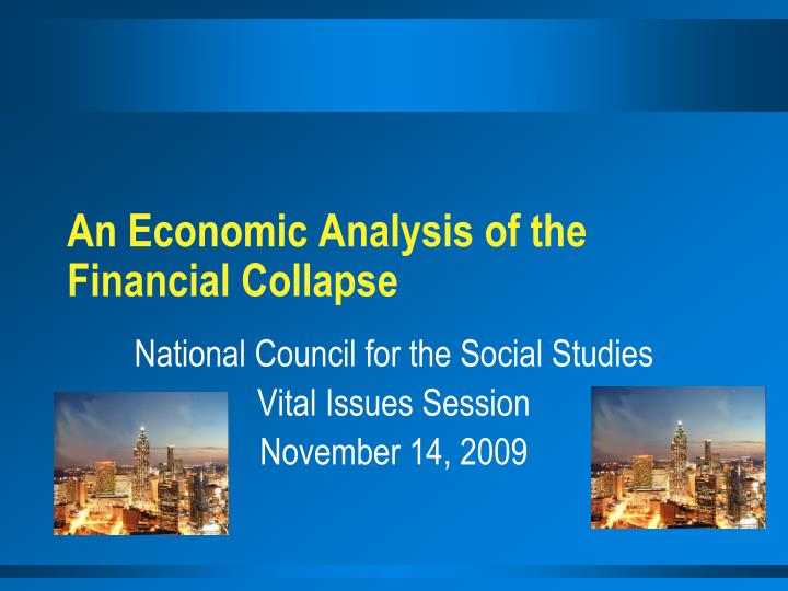 An economic analysis of the financial collapse