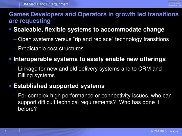 Games Developers and Operators in growth led transitions are requesting