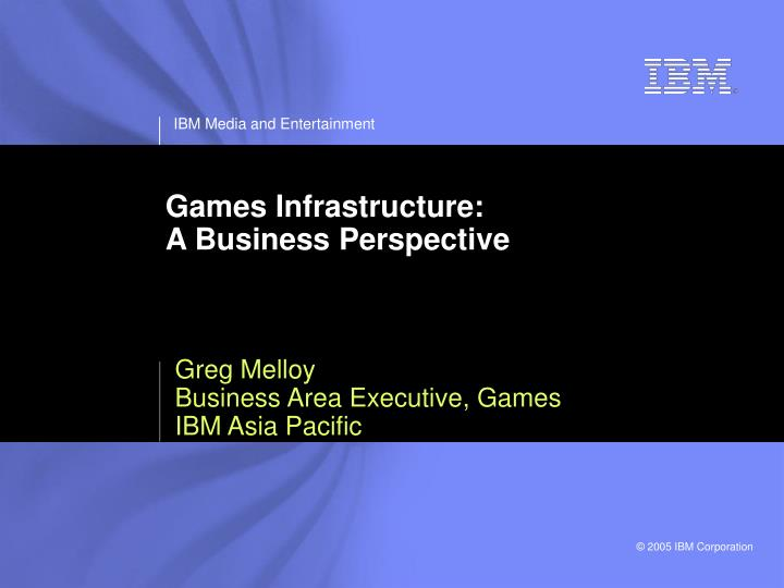 Games infrastructure a business perspective