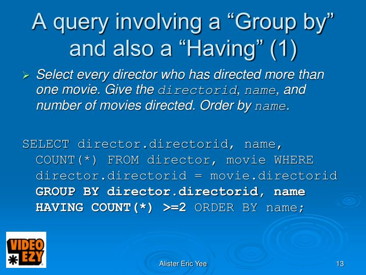 "A query involving a ""Group by"" and also a ""Having"" (1)"