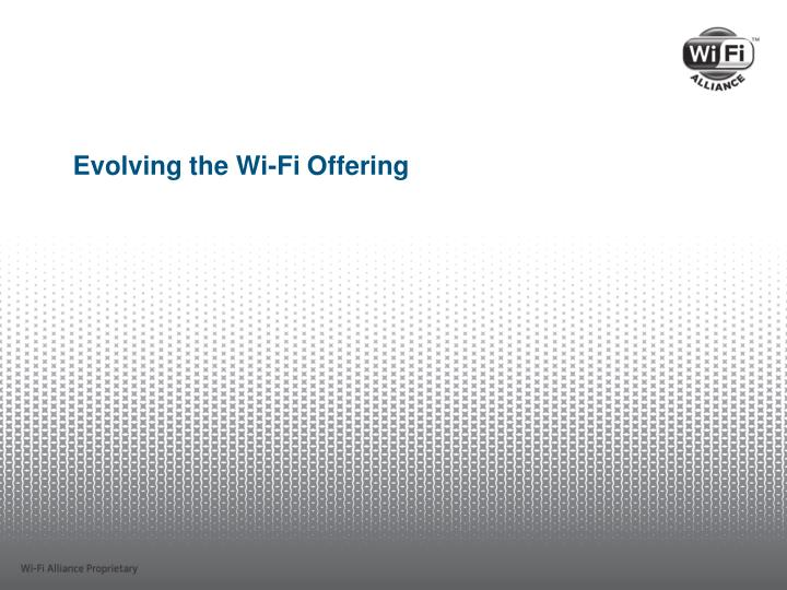 Evolving the Wi-Fi Offering