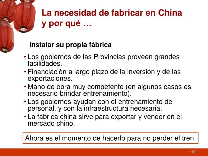 La necesidad de fabricar en China