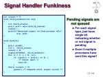 signal handler funkiness