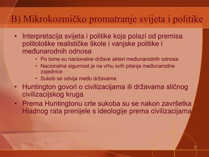 B) Mikrokozmičko promatranje svijeta i politike