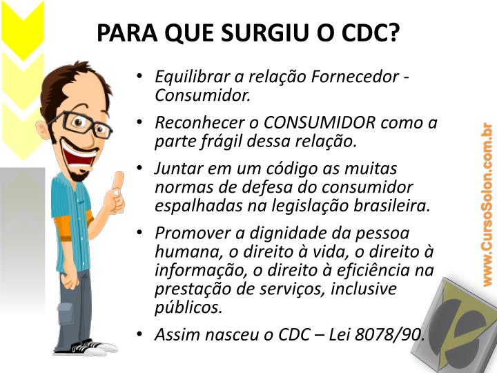 PARA QUE SURGIU O CDC?