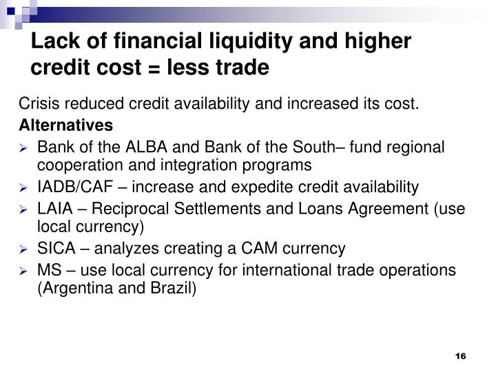 Lack of financial liquidity and higher credit cost = less trade