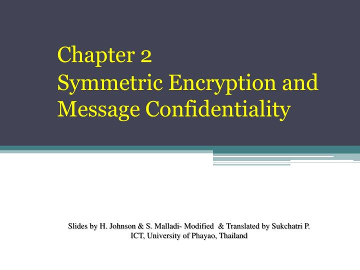 Chapter 2 symmetric encryption and message confidentiality