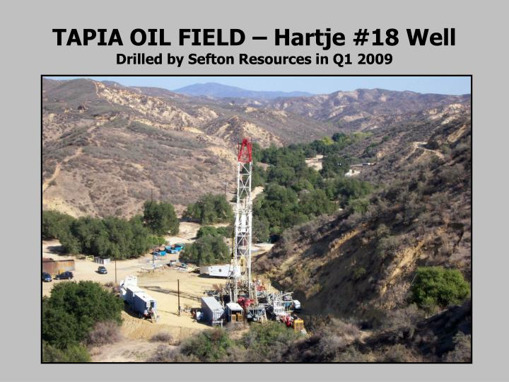 TAPIA OIL FIELD – Hartje #18 Well