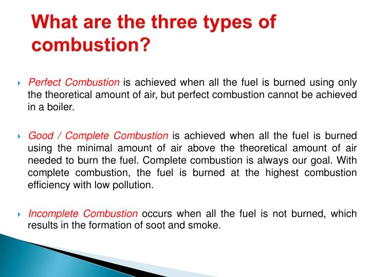 What are the three types of combustion?