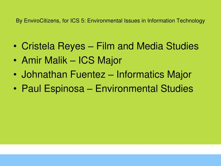 By EnviroCitizens, for ICS 5: Environmental Issues in Information Technology