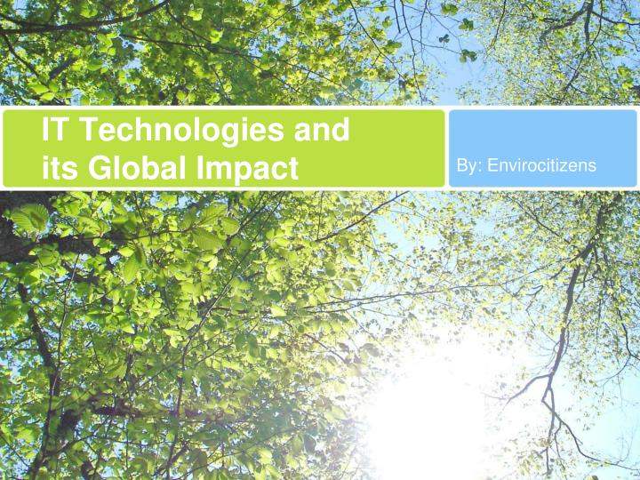 IT Technologies and its Global Impact