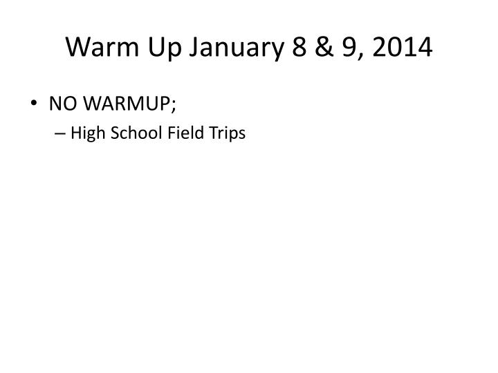 Warm Up January 8 & 9, 2014