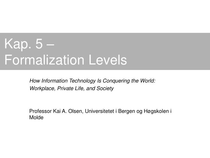 Kap 5 formalization levels