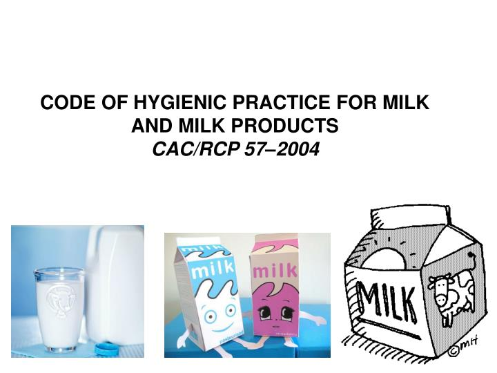 CODE OF HYGIENIC PRACTICE FOR MILK AND MILK PRODUCTS