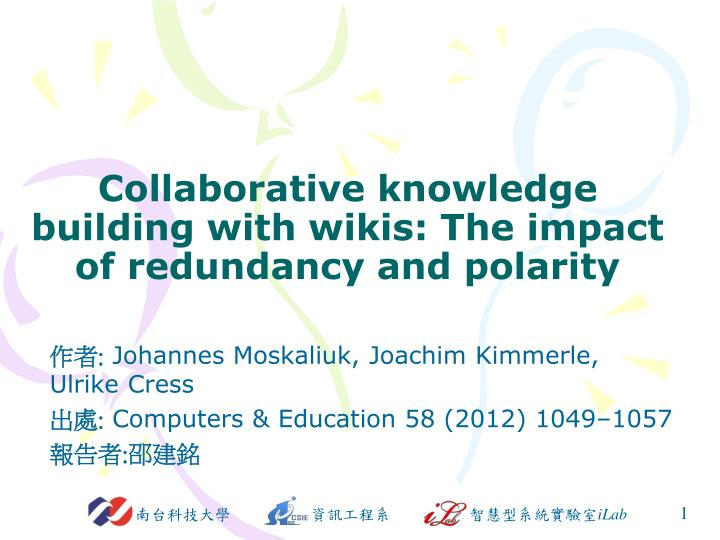 Collaborative knowledge building with wikis the impact of redundancy and polarity