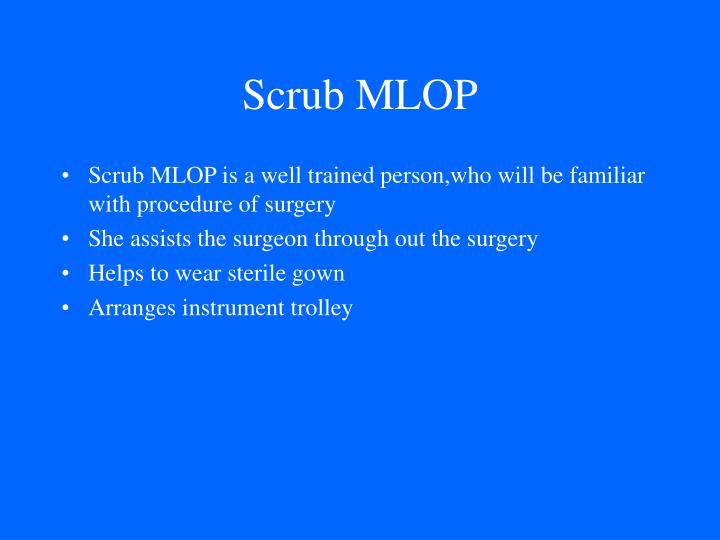 Scrub MLOP