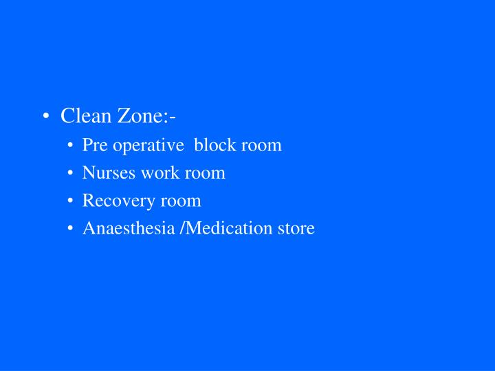 Clean Zone:-