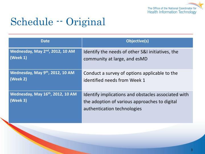 Schedule -- Original