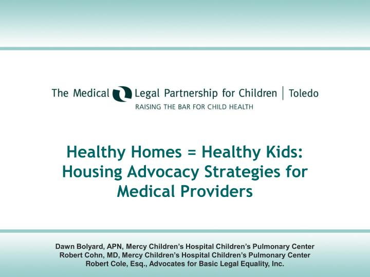 Healthy homes healthy kids housing advocacy strategies for medical providers