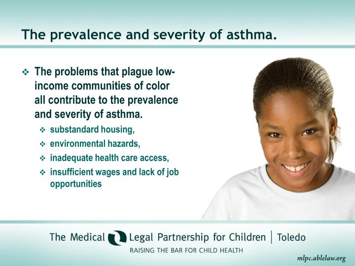 The prevalence and severity of asthma.