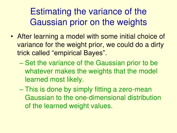 Estimating the variance of the Gaussian prior on the weights