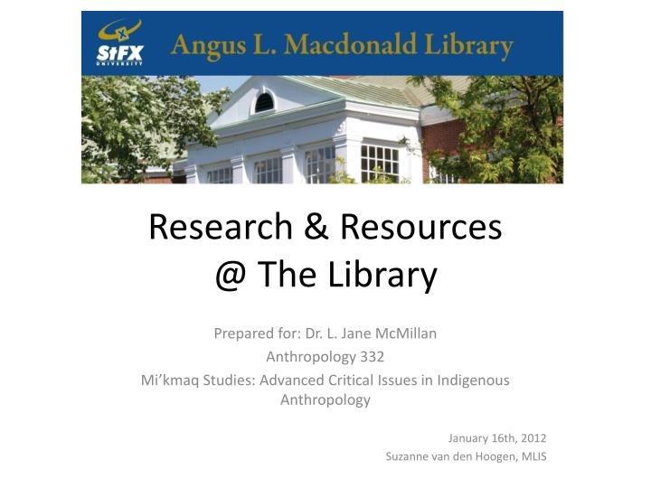 Research resources @ the library