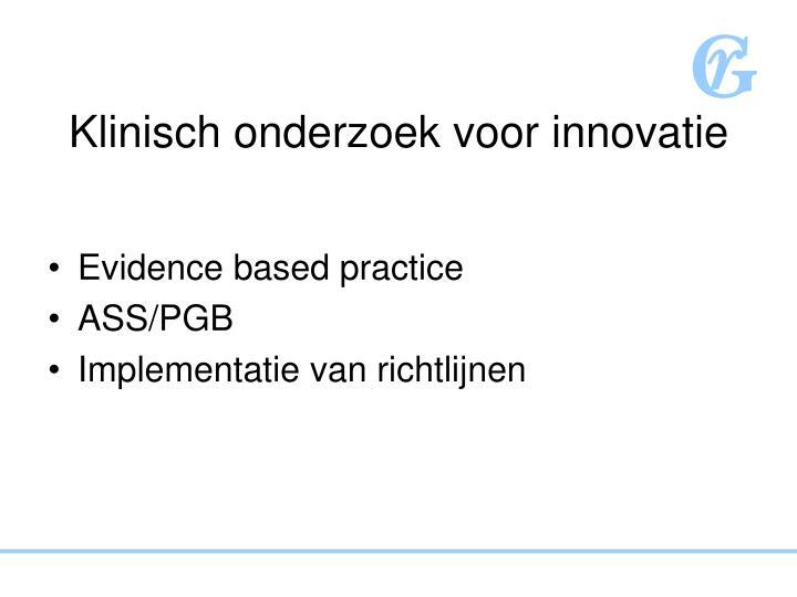 Klinisch onderzoek voor innovatie