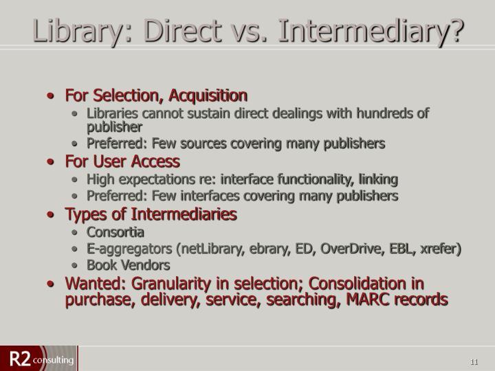 Library: Direct vs. Intermediary?