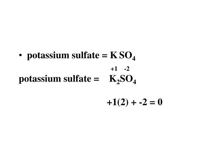 potassium sulfate = K