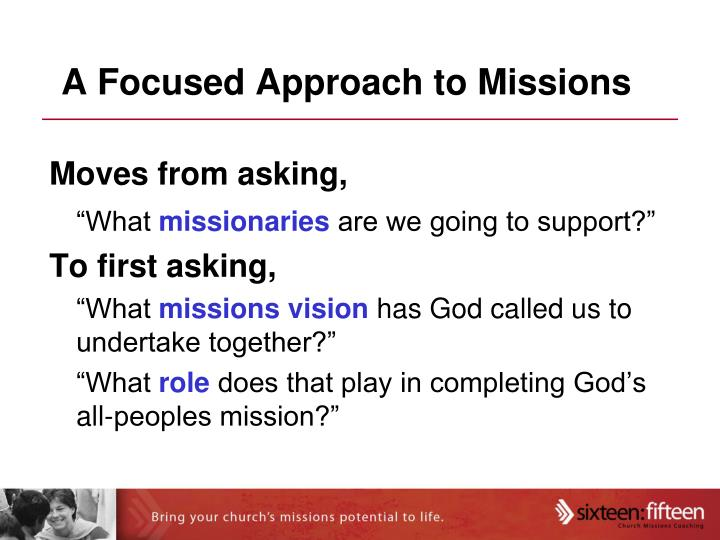 A Focused Approach to Missions