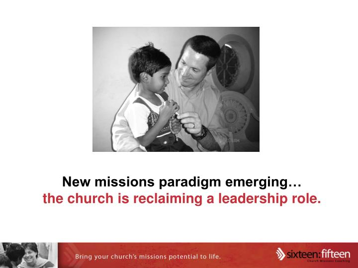 New missions paradigm emerging…