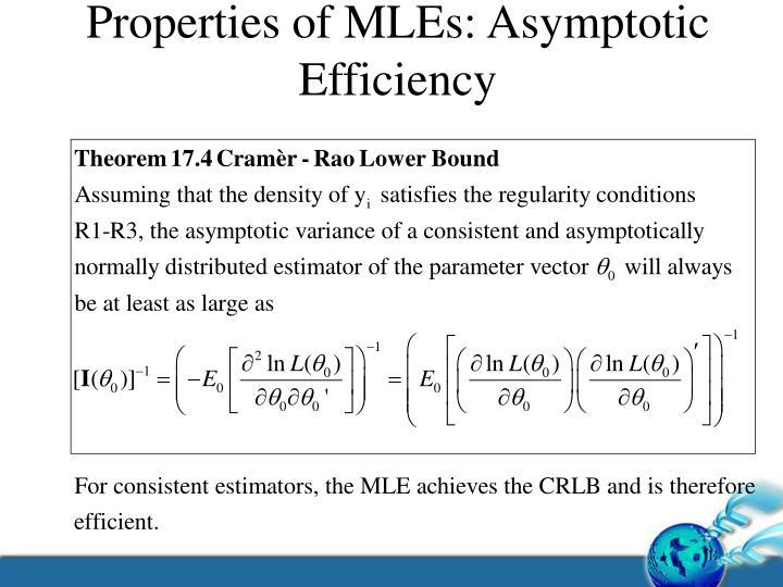 Properties of MLEs: Asymptotic Efficiency