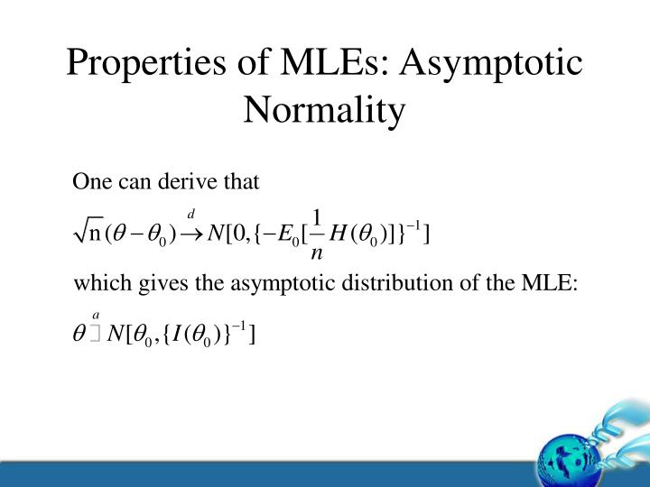 Properties of MLEs: Asymptotic Normality