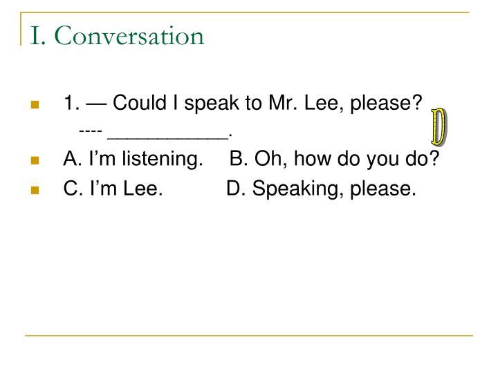 I. Conversation