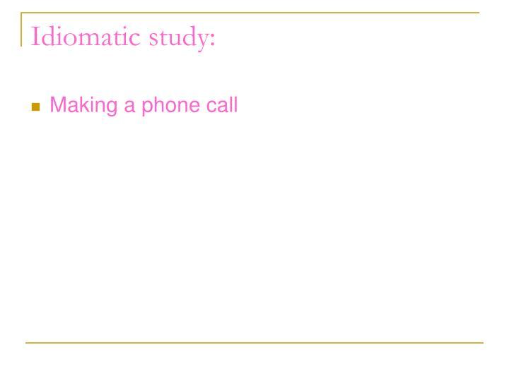 Idiomatic study: