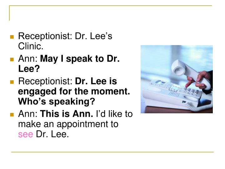 Receptionist: Dr. Lee's Clinic.