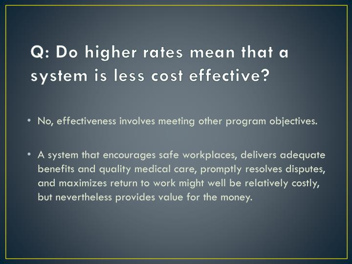 Q: Do higher rates mean that a system is less cost effective?