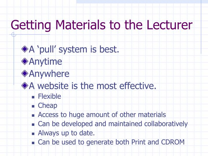 Getting Materials to the Lecturer