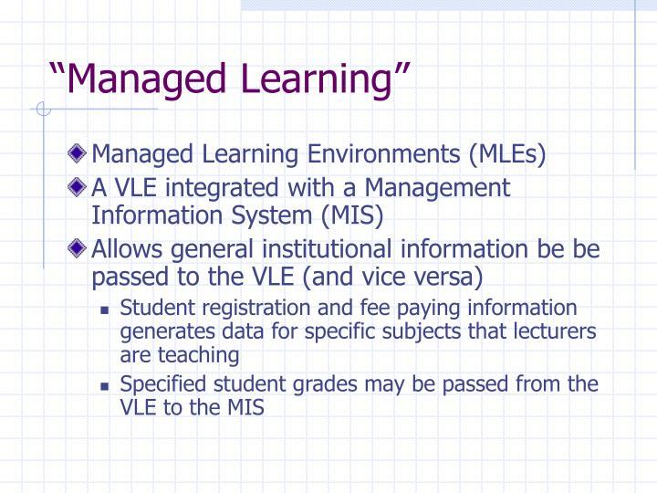"""Managed Learning"""