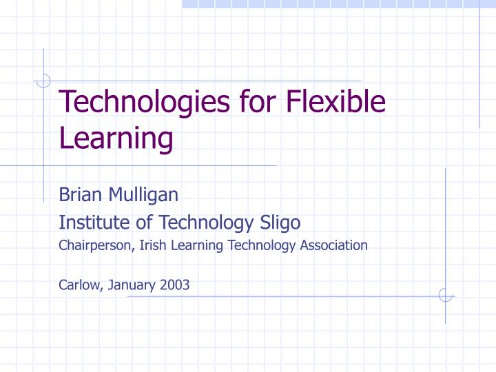 Technologies for flexible learning
