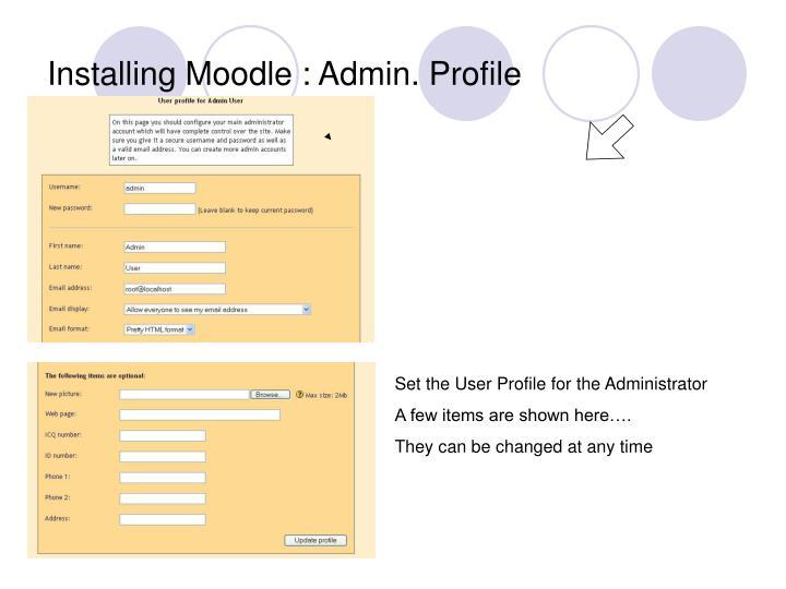 Installing Moodle : Admin. Profile