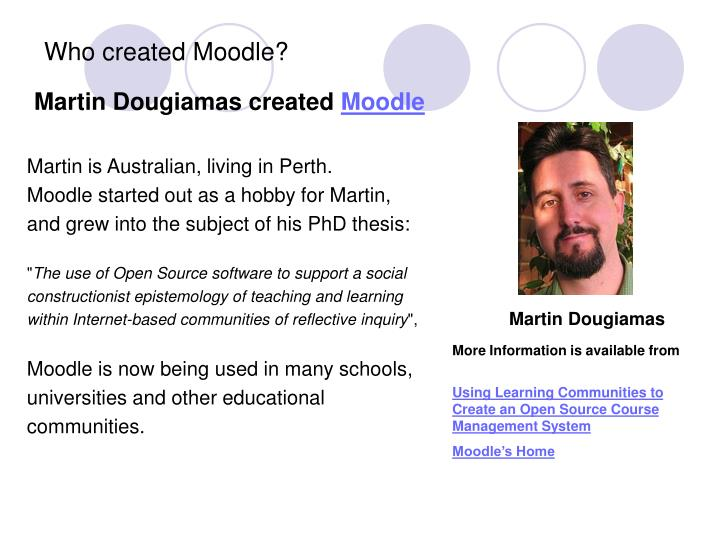 Who created Moodle?