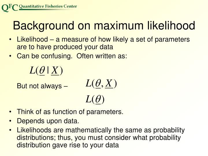 Background on maximum likelihood