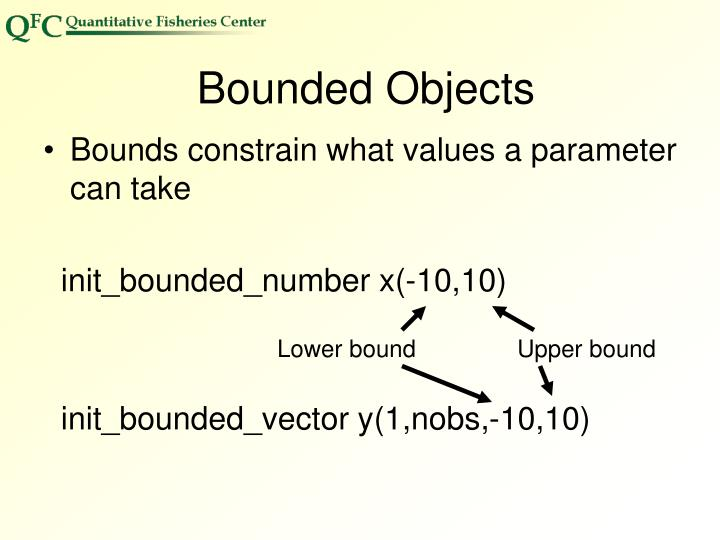 Bounded Objects