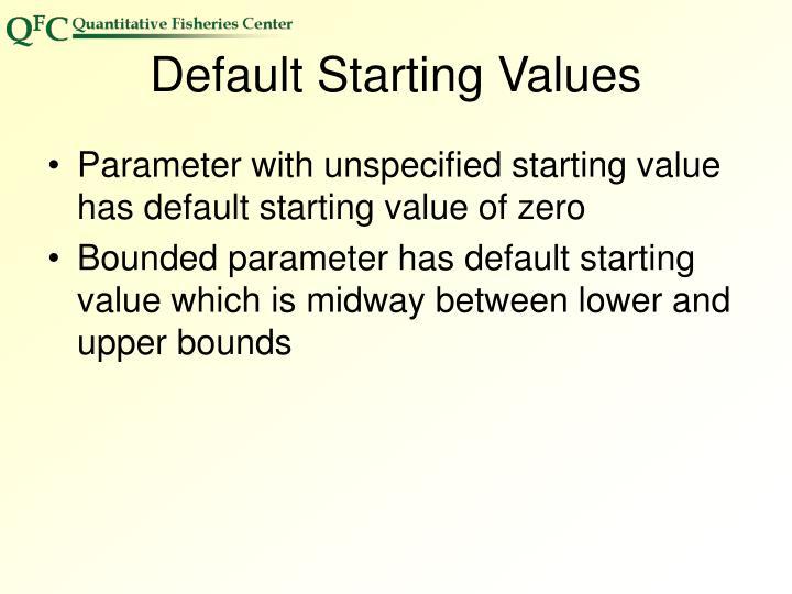 Default Starting Values
