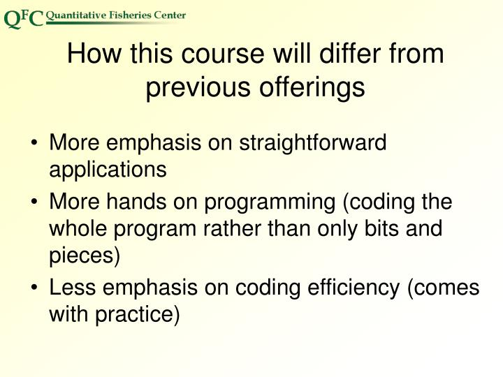 How this course will differ from previous offerings