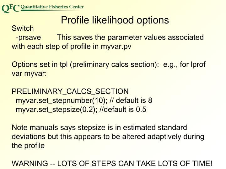 Profile likelihood options