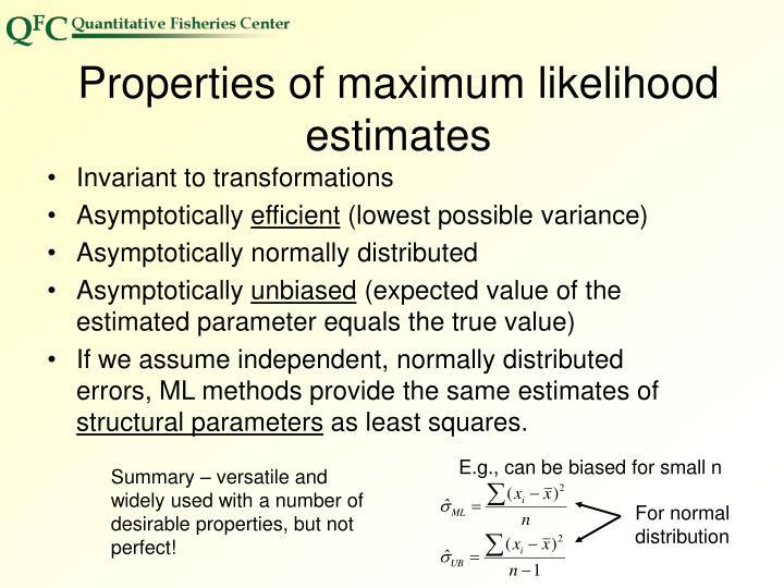 Properties of maximum likelihood estimates