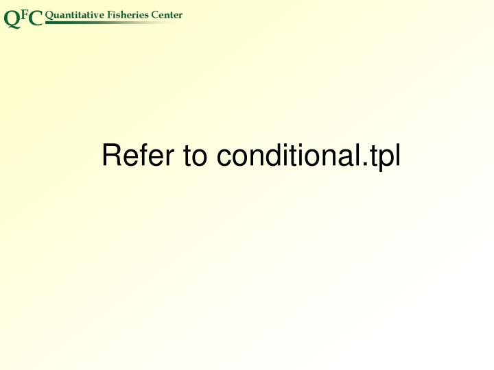 Refer to conditional.tpl